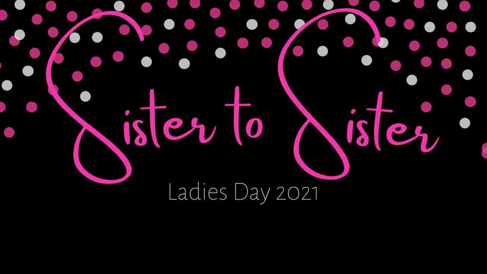 Sister to Sister Ladies Day 2021