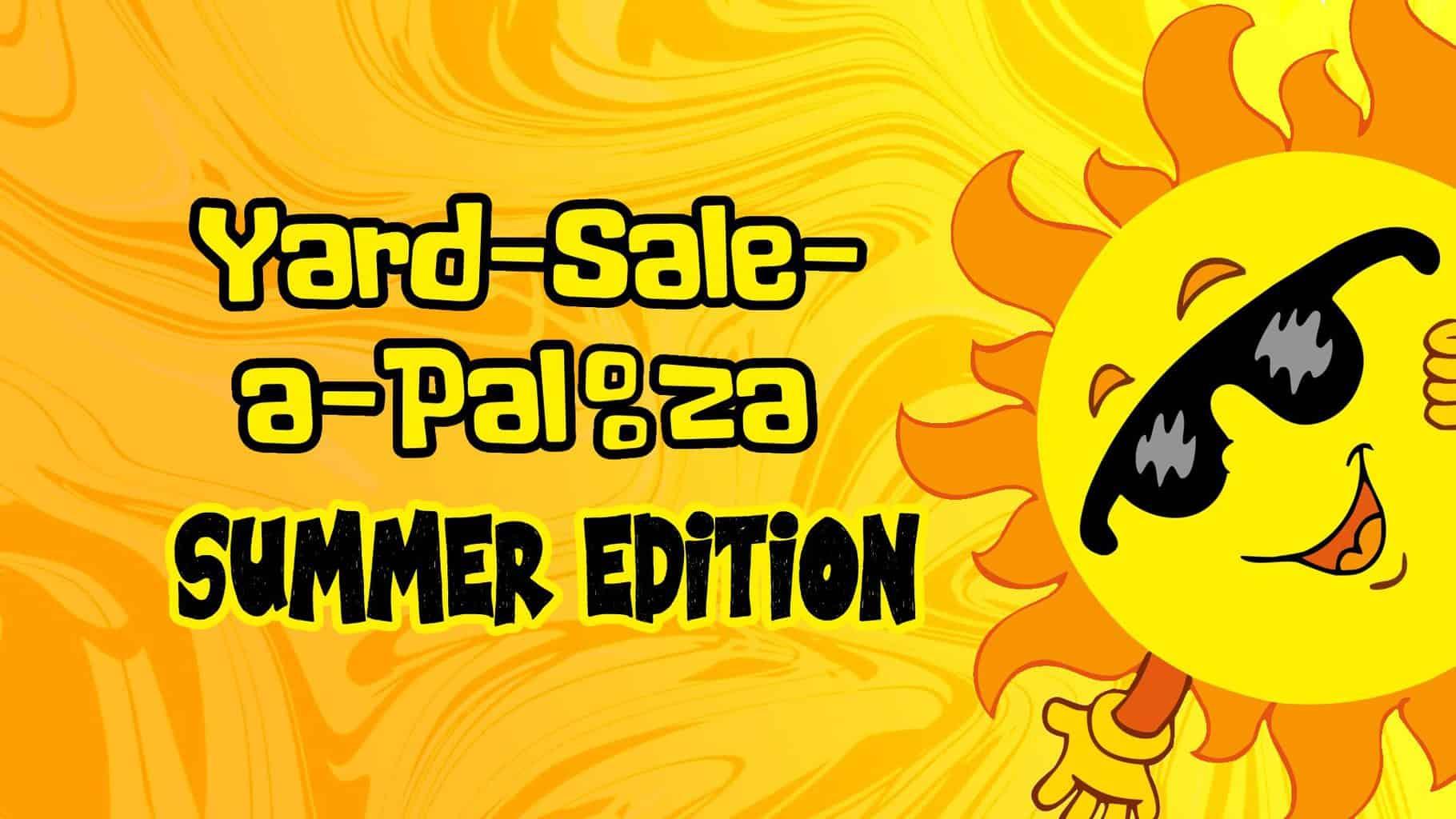 Summer Yard-Sale-A-Palooza